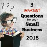 3 Important Questions For Skagit County area Small Business Owners To Answer In 2018