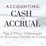 Cash vs. Accrual Accounting: Two Main Differences For Skagit County area Businesses To Consider